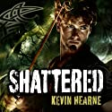 Shattered: The Iron Druid Chronicles, Book 7 Audiobook by Kevin Hearne Narrated by Christopher Ragland