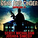 Bone and Cinder: A Post-Apocalyptic Thriller: Zapheads, Book 1 (       UNABRIDGED) by Scott Nicholson, Joshua Simcox Narrated by Kevin Clay