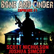 Bone and Cinder: A Post-Apocalyptic Thriller: Zapheads, Book 1 | Scott Nicholson, Joshua Simcox