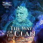The Way of the Clan 2: World of Valdira, Book 2   Dem Mikhaylov