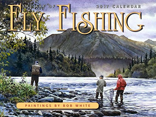 Art of Fly Fishing 2017 Calendar (History Of Fly Fishing compare prices)