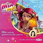 Mia und die geheimnisvolle Laterne (Mia and Me 8) | Isabella Mohn