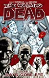 Robert Kirkman The Walking Dead Volume 1: Days Gone Bye: Days Gone Bye v. 1