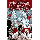 The Walking Dead Volume 1: Days Gone Bye: Days Gone Bye v. 1by Tony Moore