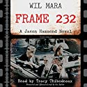 Frame 232: A Jason Hammond Novel Audiobook by Wil Mara Narrated by Tracy Thibodeaux