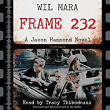 Frame 232: A Jason Hammond Novel (       UNABRIDGED) by Wil Mara Narrated by Tracy Thibodeaux