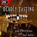 Deadly Tasting (St. Pétrus et le Saigneur) Audiobook by Jean-Pierre Alaux, Noël Balen, Sally Pane (translator) Narrated by Simon Prebble