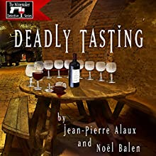 Deadly Tasting (St. Pétrus et le Saigneur) (       UNABRIDGED) by Jean-Pierre Alaux, Noël Balen, Sally Pane (translator) Narrated by Simon Prebble