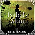 Isabel's Skin Audiobook by Peter Benson Narrated by Roger May