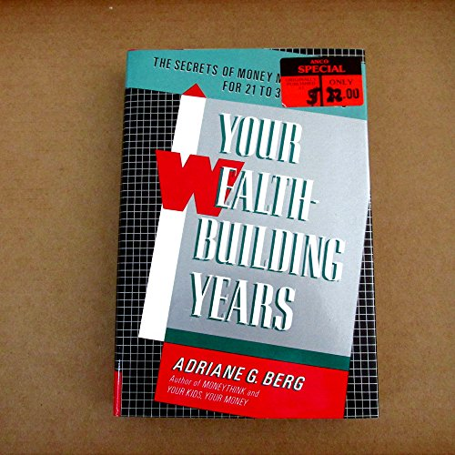 Your Wealth-Building Years, Adriane G. Berg