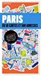 Paris: en 50 cartes et 500 adresses