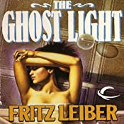 The Ghost Light | [Fritz Leiber]
