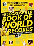 By Corey Henderson The RecordSetter Book of World Records: More Than 300 Extraordinary Feats by Ordinary People [Paperback]