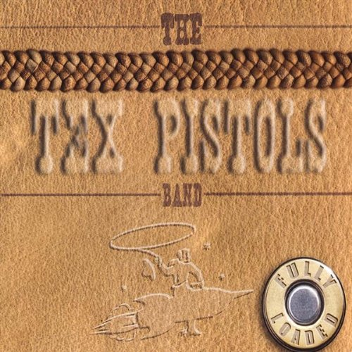 Fully Loaded, Tex Pistols Band