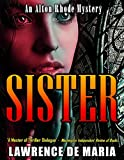 SISTER (ALTON RHODE MYSTERIES Book 4)