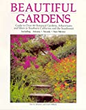 Beautiful Gardens: Guide to over 80 Botanical Gardens, Arboretums and More in Southern California and the Southwest