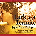 Lark and Termite (       UNABRIDGED) by Jayne Anne Phillips Narrated by James Yaegashi