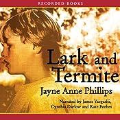Lark and Termite | [Jayne Anne Phillips]
