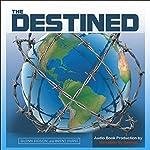 The Destined | Glenn Eidson,Brent Hurst