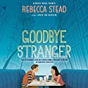 Goodbye Stranger Audiobook by Rebecca Stead Narrated by Kimberly Farr, Meera Simhan, Kirby Heyborne