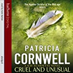 Cruel and Unusual: A Kay Scarpetta Novel (       ABRIDGED) by Patricia Cornwell Narrated by Kate Burton