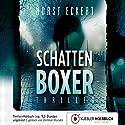 Schattenboxer Hörbuch von Horst Eckert Gesprochen von: Dietmar Wunder