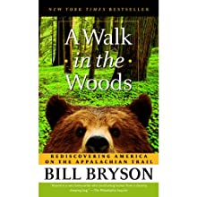 A Walk in the Woods: Rediscovering America on the Appalachian Trail (       UNABRIDGED) by Bill Bryson Narrated by Rob McQuay