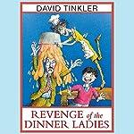 Revenge Of The Dinner Ladies | David Tinkler