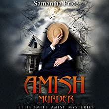 Amish Murder: Ettie Smith Amish Mysteries, Book 2 Audiobook by Samantha Price Narrated by Heather Henderson