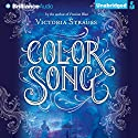 Color Song Audiobook by Victoria Strauss Narrated by Justine Eyre