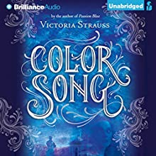 Color Song (       UNABRIDGED) by Victoria Strauss Narrated by Justine Eyre