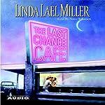 The Last Chance Cafe: A Novel | Linda Lael Miller