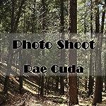 Photo Shoot | Rae Cuda