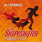 The Shapeshifter: Finding the Fox | Ali Sparkes