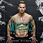 Turned Gay by Monsters: Volume 2 (Monsters Made Me Gay) | Hank Wilder