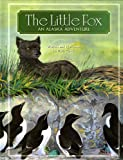 The Little Fox: An Alaska Adventure