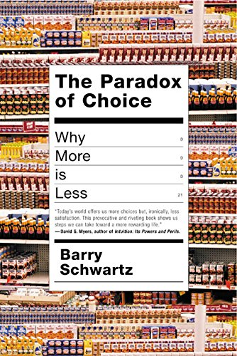 Paradox of Choice: Why more is less