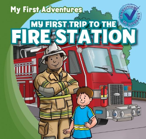 My First Trip to the Fire Station (My First Adventures (Paperback))