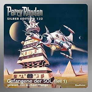 Gefangene der SOL - Teil 1 (Perry Rhodan Silber Edition 122) Hörbuch