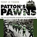 Patton's Pawns: The 94th US Infantry Division at the Siegfried Line Audiobook by Tony Le Tissier Narrated by Richard Stageman