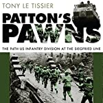 Patton's Pawns: The 94th US Infantry Division at the Siegfried Line | Tony Le Tissier