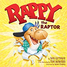 Rappy the Raptor (       UNABRIDGED) by Dan Gutman Narrated by James Fouhey