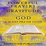 img - for Powerful Prayers of Gratitude to Bring You Closer to God: A 30-Day Prayer Guide book / textbook / text book