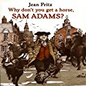 Why Don't You Get a Horse, Sam Adams? Audiobook by Jean Fritz Narrated by David deVries