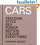 Cars: Freedom, Style, Sex, Power, Mot...