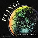 Fling! Audiobook by Lily Iona MacKenzie Narrated by Anna Crowe
