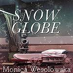 Snow Globe | Monica Wesolowska