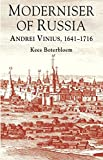 "Kees Boterbloem, ""Moderniser of Russia: Andrei Vinius, 1641-1716"" (Palgrave Macmillan, 2013)"