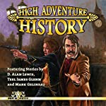 High Adventure History | D. Alan Lewis,Teel James Glenn,Mark Gelineau