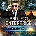 Project Enterprise: The Short Stories Audiobook by Pauline Baird Jones Narrated by Lisa Meadows
